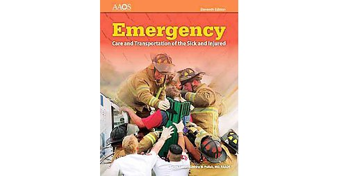 Emergency Care and Transportation of the Sick and Injured (Paperback) (American Academy of Orthopaedic - image 1 of 1