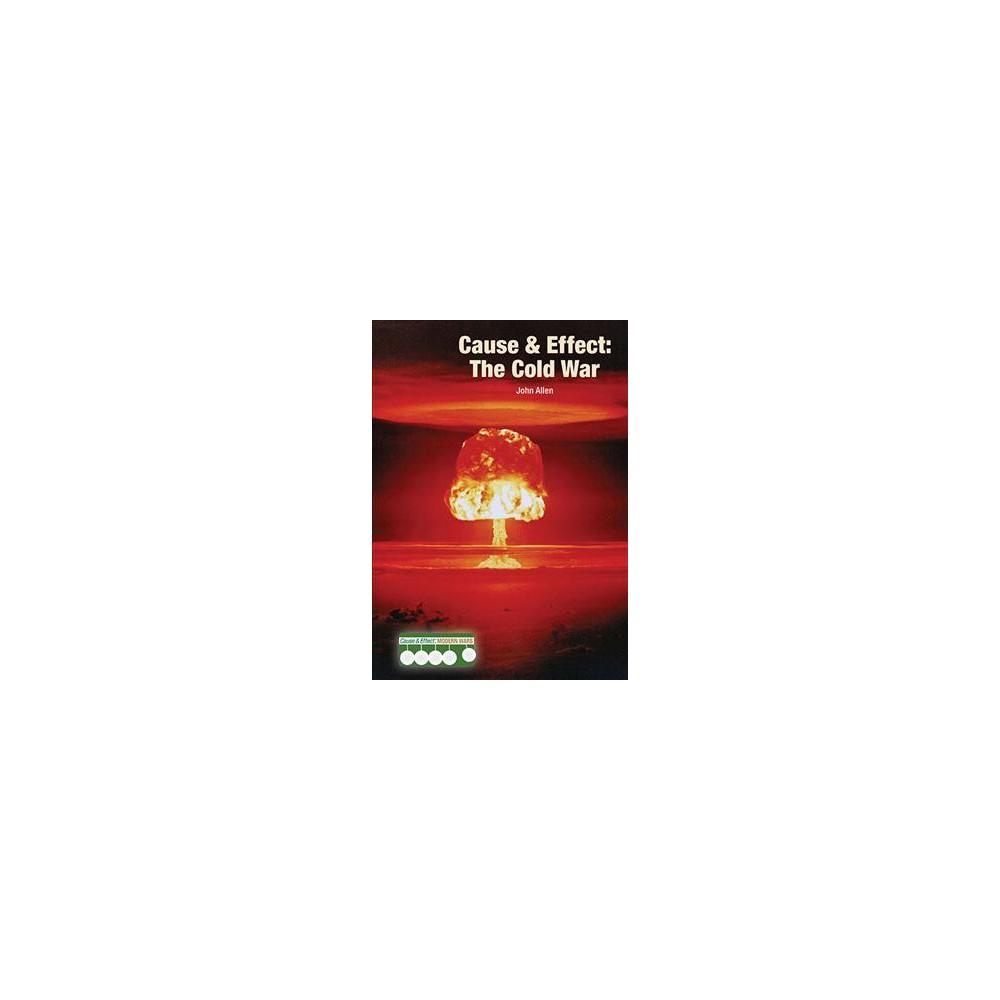 Cause & Effect : The Cold War (Hardcover) (John Allen)