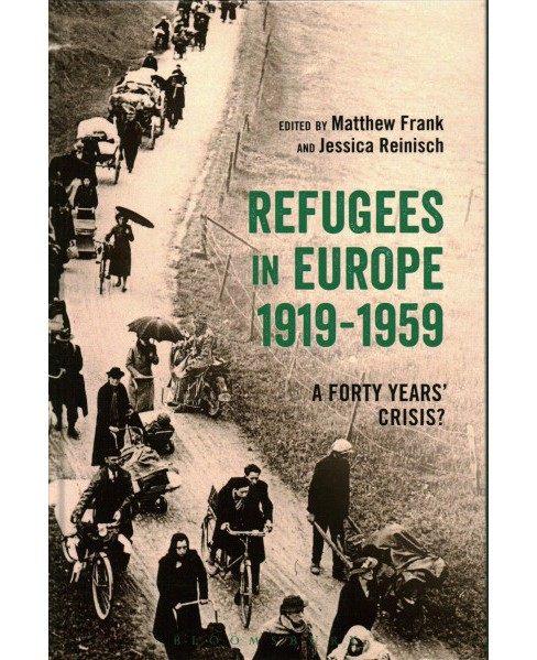 Refugees in Europe, 1919-1959 : A Forty Years' Crisis? (Hardcover) - image 1 of 1