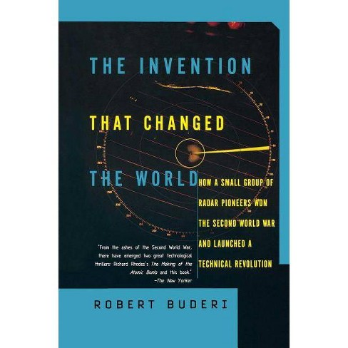 The Invention That Changed the World - (Sloan Technology Series) by  Robert Buderi (Paperback) - image 1 of 1