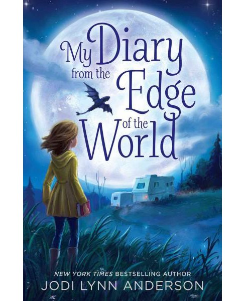 My Diary from the Edge of the World (Hardcover) (Jodi Lynn Anderson) - image 1 of 1