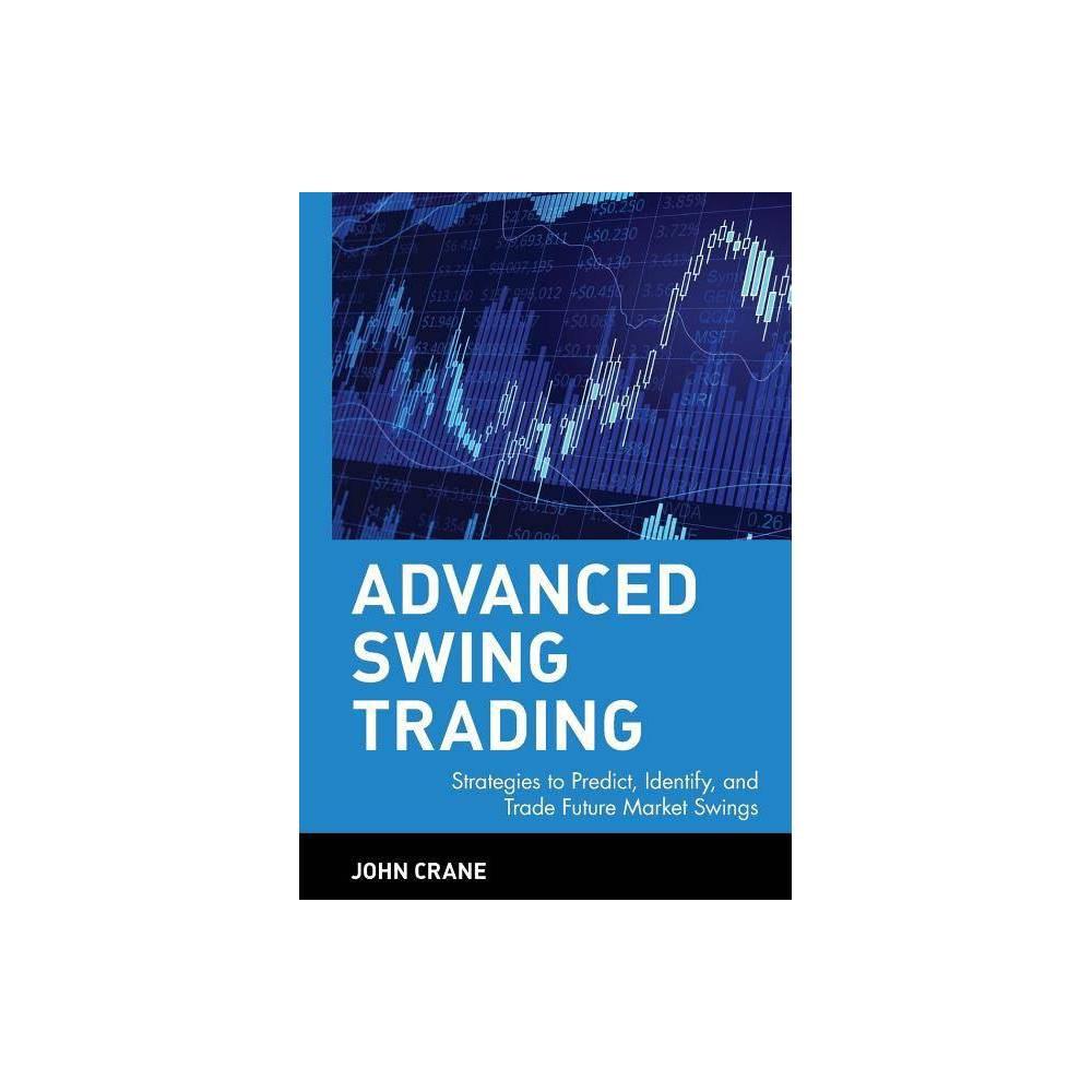 Advanced Swing Trading Marketplace Book By John Crane Hardcover