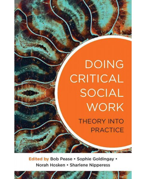 Doing Critical Social Work : Transformative Practices for Social Justice (Paperback) - image 1 of 1