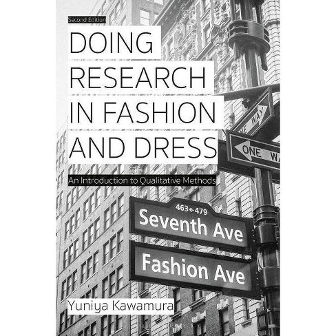 Doing Research in Fashion and Dress - 2 Edition by  Yuniya Kawamura (Paperback) - image 1 of 1