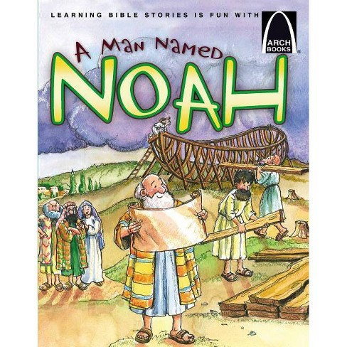 A Man Named Noah - (Arch Books) by  Concordia Publishing House & Karen N Sanders (Paperback) - image 1 of 1