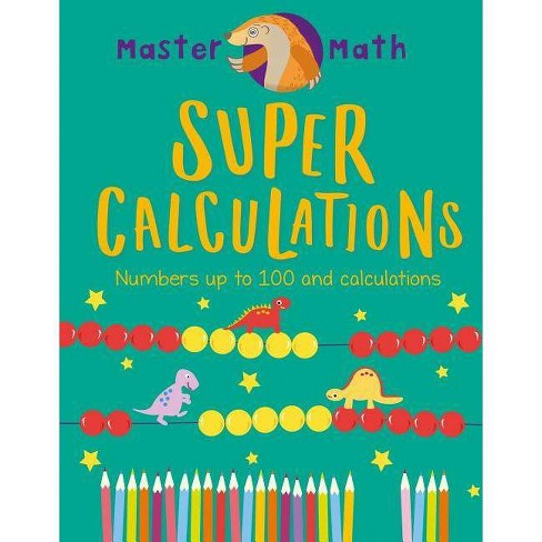 Super Calculations - (Master Math) by  Anjana Chatterjee (Hardcover) - image 1 of 1