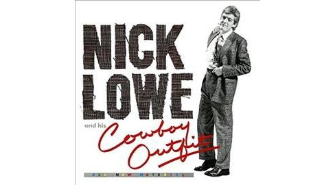 Nick Lowe - Nick Lowe And His Cowboy Outfit (Vinyl) - image 1 of 1