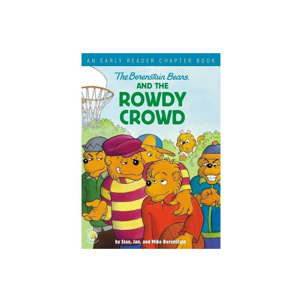 The Berenstain Bears And The Rowdy Crowd Berenstain Bears Living Lights A Faith Story By Stan Berenstain Jan Berenstain Mike Berenstain