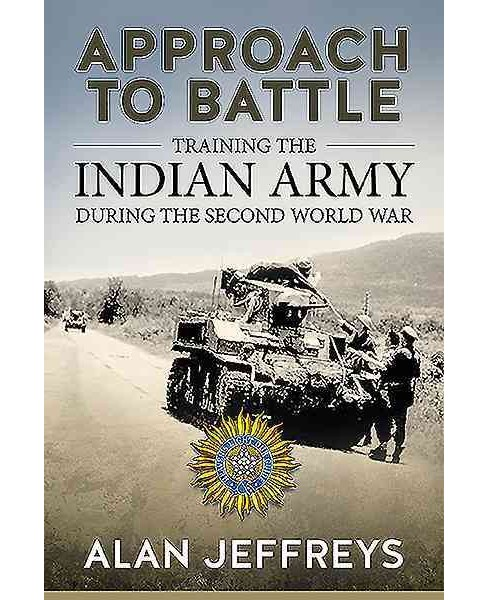 Approach to Battle : Training the Indian Army During the Second World War (Hardcover) (Alan Jeffreys) - image 1 of 1