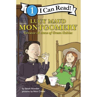 Lucy Maud Montgomery: Creator of Anne of Green Gables - (I Can Read!: Level 1) by  Sarah Howden (Paperback)