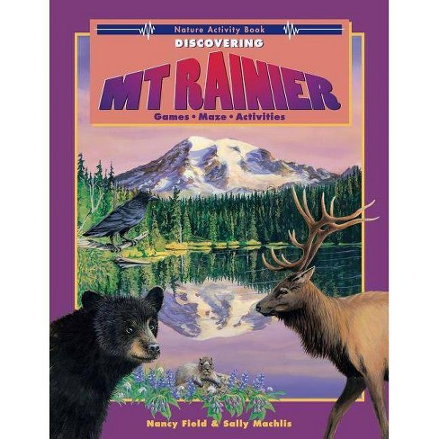 Discovering Mt. Rainier - by  Nancy Field & Sally Machlis (Paperback) - image 1 of 1