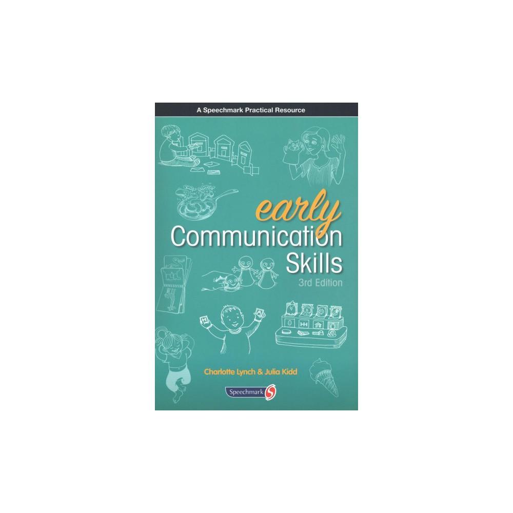 Early Communication Skills : Early Communication Skills 3e (Paperback) (Julia Kidd & Charlotte Lynch)
