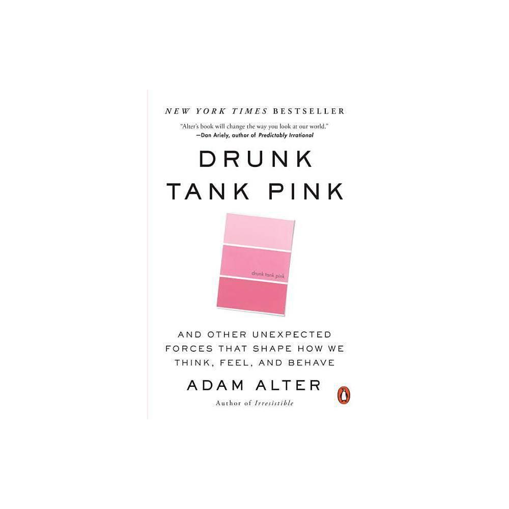 Drunk Tank Pink By Adam Alter Paperback