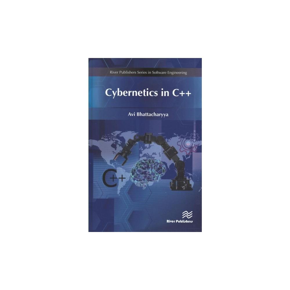 Cybernetics in C++ - by Avi Bhattacharyya (Hardcover)