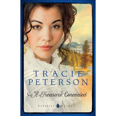 A Treasure Concealed - (Sapphire Brides) by  Tracie Peterson (Paperback)