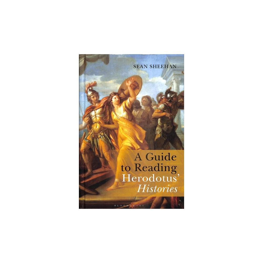 Guide to Reading Herodotus' Histories - by Sean Sheehan (Hardcover)
