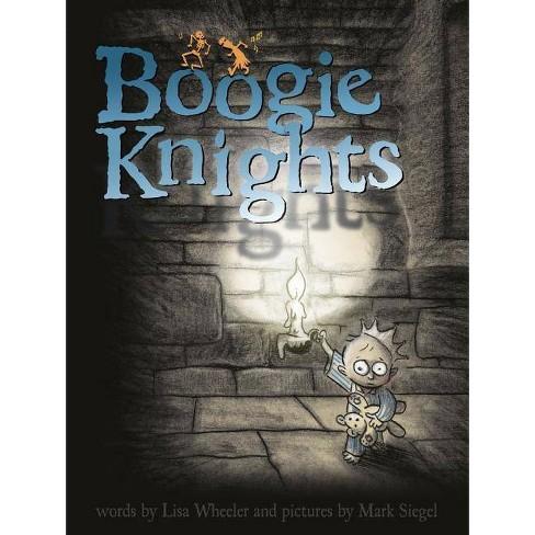 Boogie Knights - (Richard Jackson Books (Atheneum Hardcover)) by  Lisa Wheeler (Hardcover) - image 1 of 1