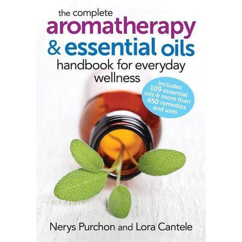 The Complete Aromatherapy and Essential Oils Handbook for Everyday Wellness - (Paperback) - image 1 of 1