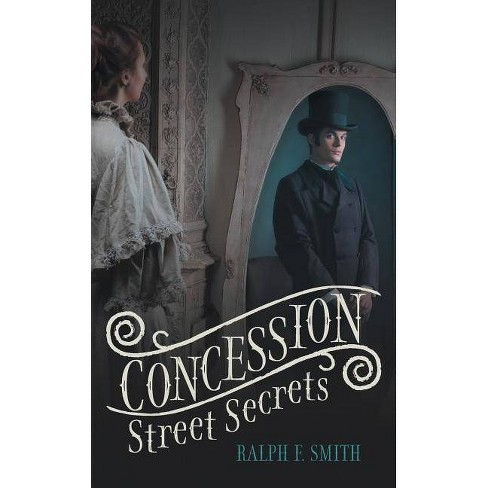 Concession Street Secrets - by  Ralph F Smith (Paperback) - image 1 of 1