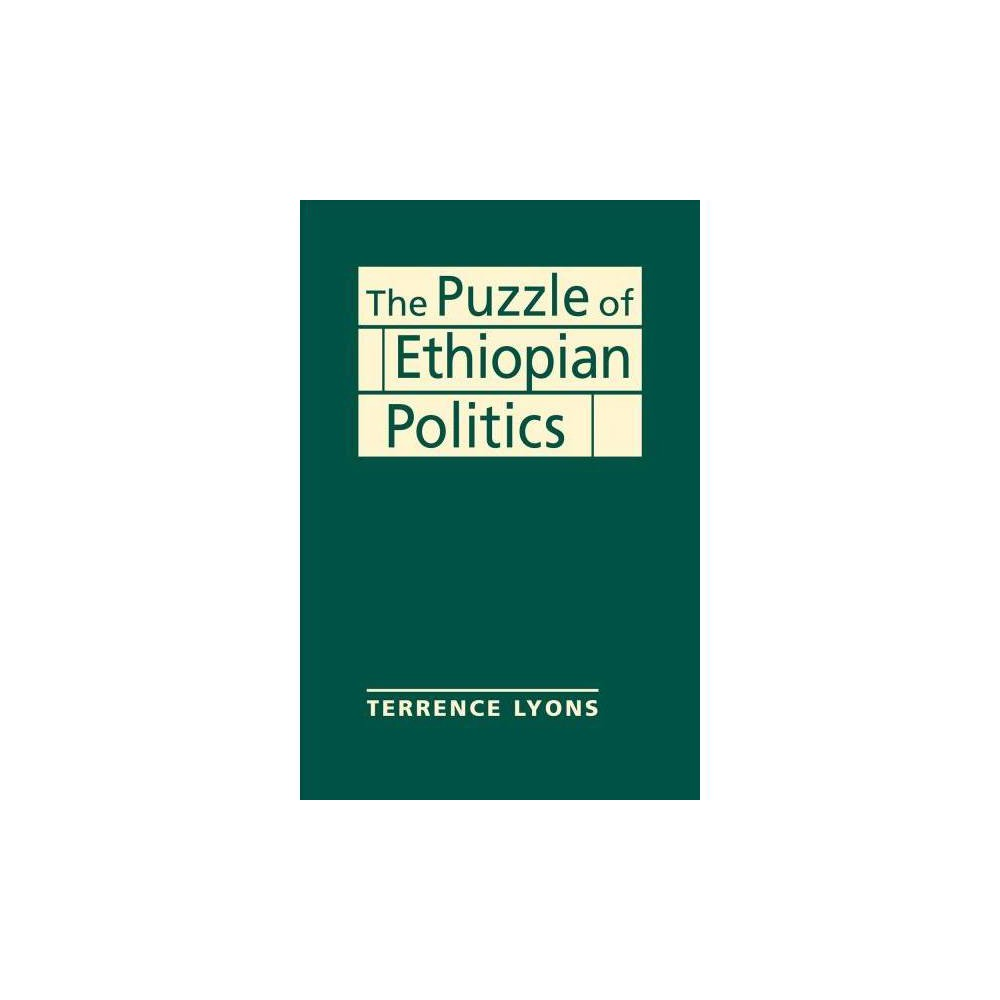 Puzzle of Ethiopian Politics - by Terrence Lyons (Hardcover)