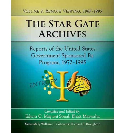 Star Gate Archives : Reports of the United States Government Sponsored Psi Program, 1972–1995: Remote  - image 1 of 1