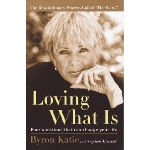 Loving What Is - by  Byron Katie & Stephen Mitchell (Paperback) - image 1 of 1