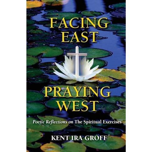 Facing East, Praying West - by  Kent Ira Groff (Paperback) - image 1 of 1