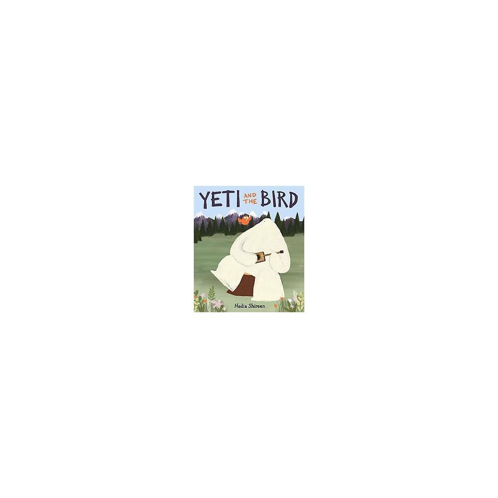 Yeti And The Bird By Nadia Shireen Hardcover