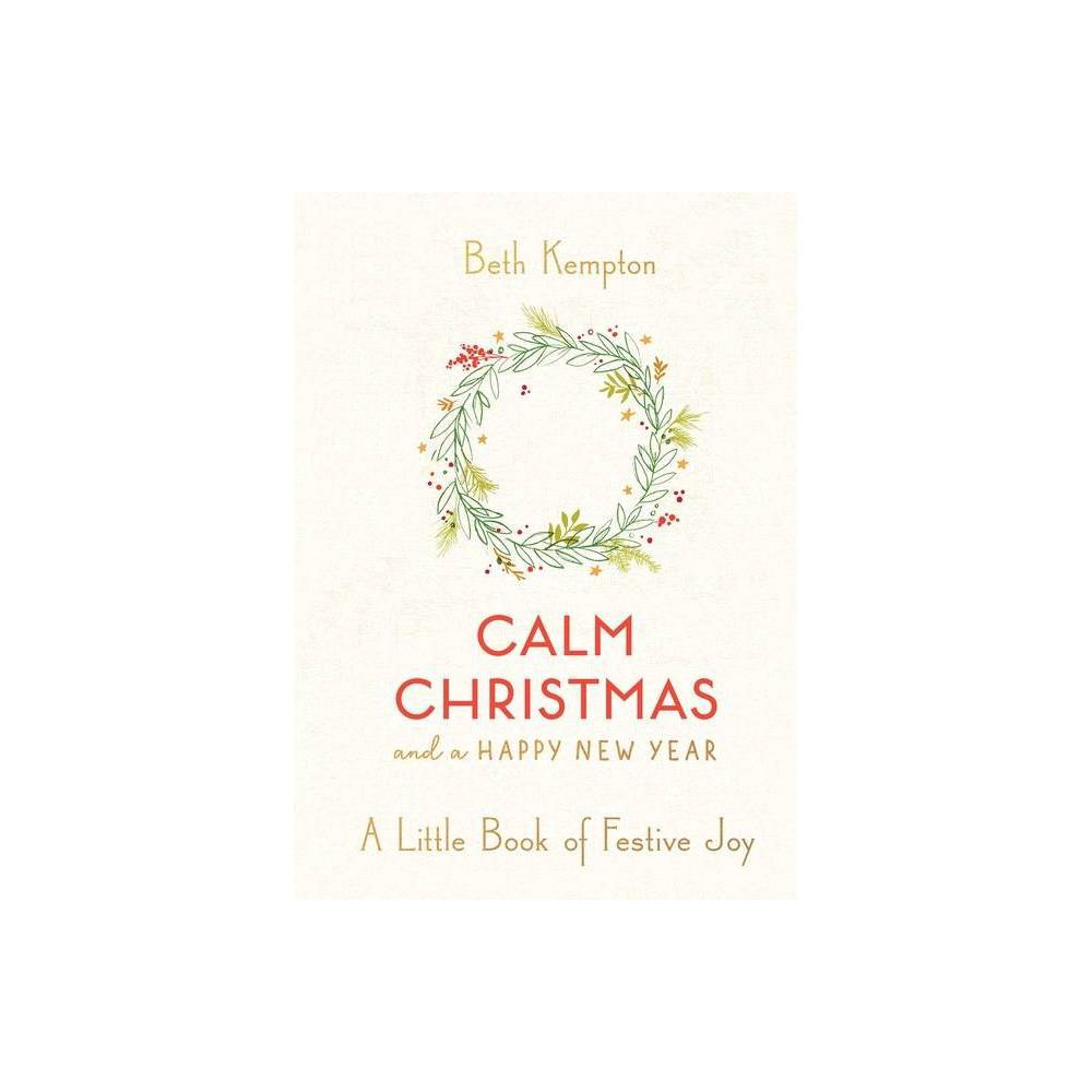 Calm Christmas And A Happy New Year By Beth Kempton Hardcover