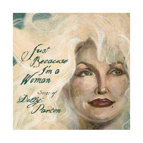 Various Artists - Just Because I'm a Woman: Songs of Dolly Parton (CD) - image 1 of 1