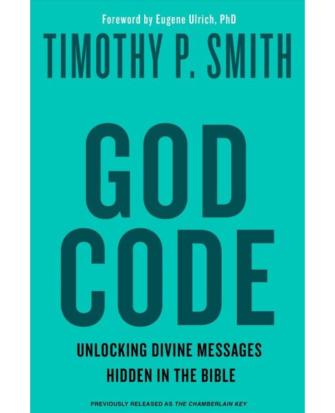 God Code : Unlocking Divine Messages Hidden in the Bible -  by Timothy P. Smith (Paperback) - image 1 of 1