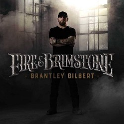 Brantley Gilbert - Fire & Brimstone (CD)