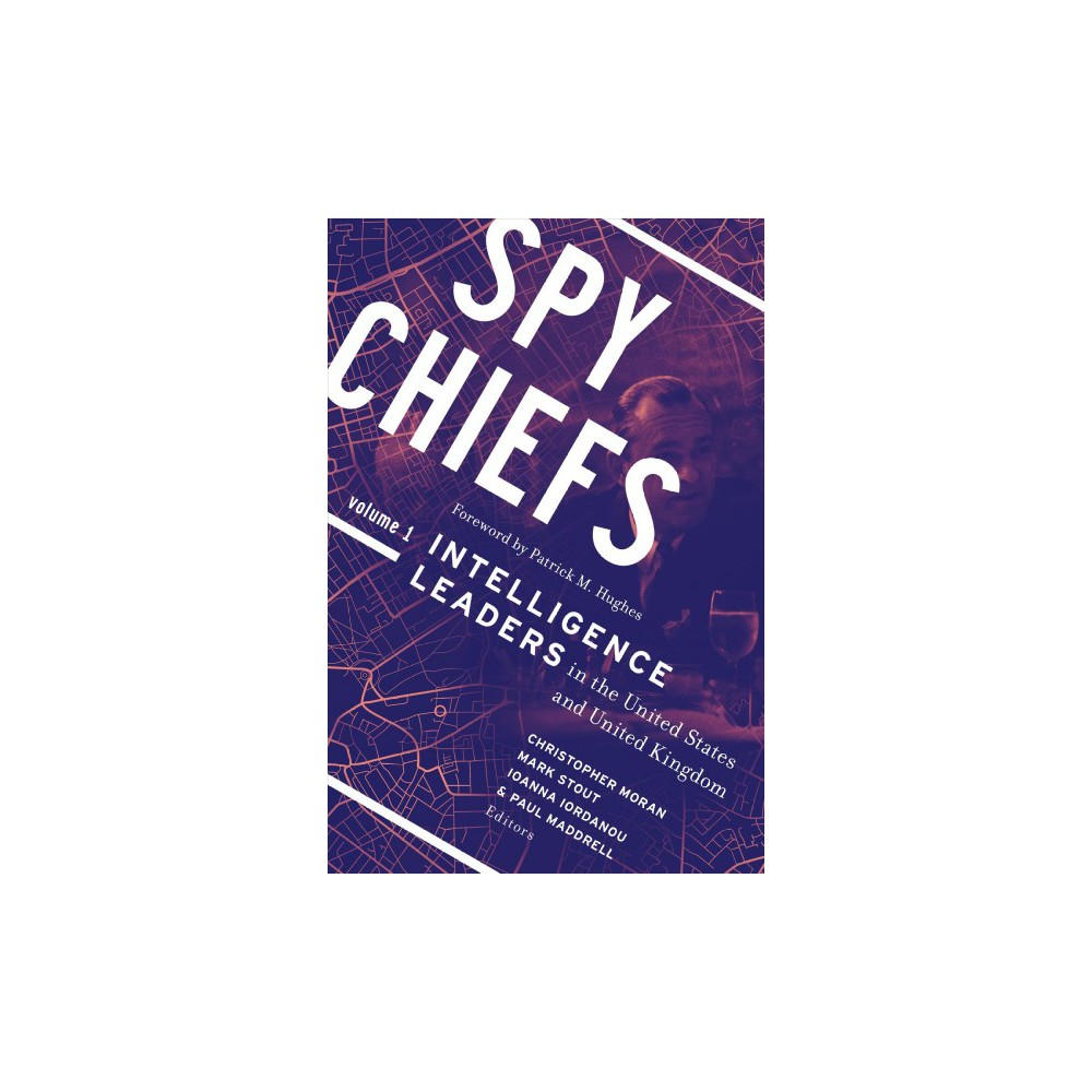 Spy Chiefs : Intelligence Leaders in the United States and United Kingdom - Book 1 (Hardcover)