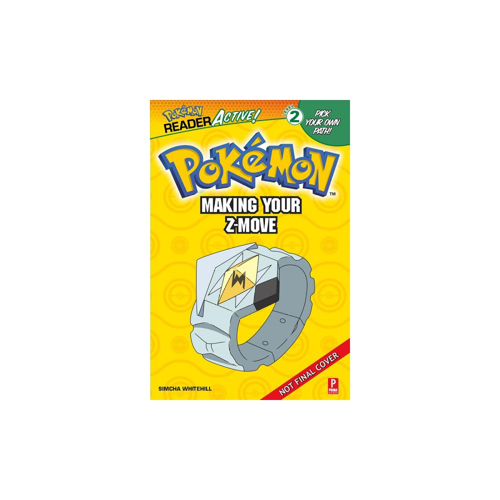 Pokemon Making Your Z-Move - (DK Readers. Level 2) by Simcha Whitehill (Hardcover)