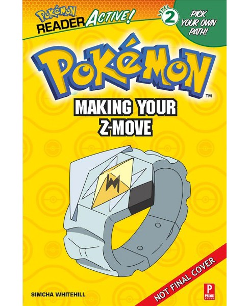 Pokemon Readeractive : Making Your Z-move -  by Simcha Whitehill (Hardcover) - image 1 of 1