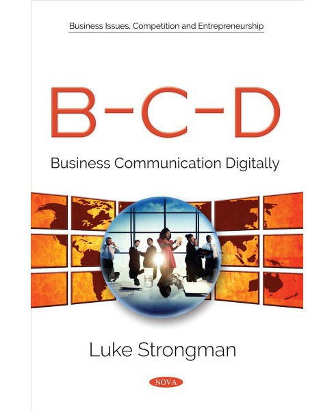 Bcd : Business Communication Digitally -  by Luke Strongman (Paperback) - image 1 of 1