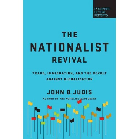 The Nationalist Revival - by  John B Judis (Paperback) - image 1 of 1