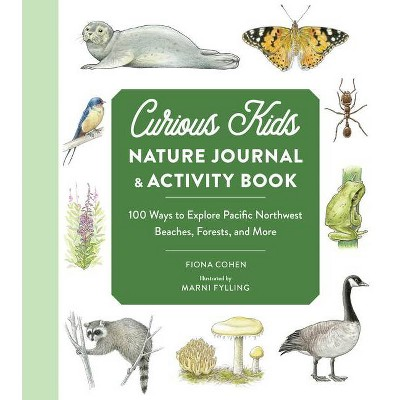 Curious Kids Nature Journal and Activity Book - by  Fiona Cohen (Paperback)