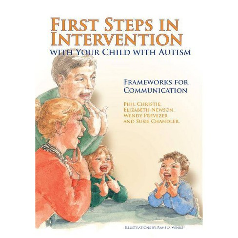 First Steps in Intervention with Your Child with Autism - (Paperback) - image 1 of 1