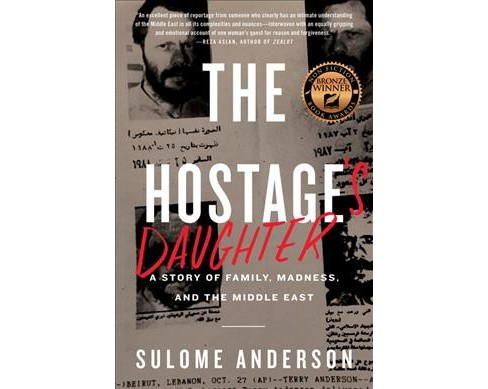 Hostage's Daughter : A Story of Family, Madness, and the Middle East (Reprint) (Paperback) (Sulome - image 1 of 1
