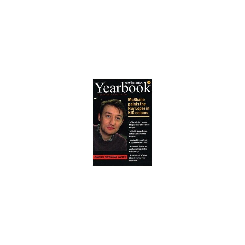 New in Chess Yearbook : Chess Opening News - (Paperback)