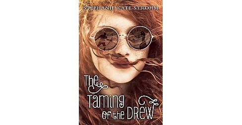 Taming of the Drew (Hardcover) (Stephanie Kate Strohm) - image 1 of 1