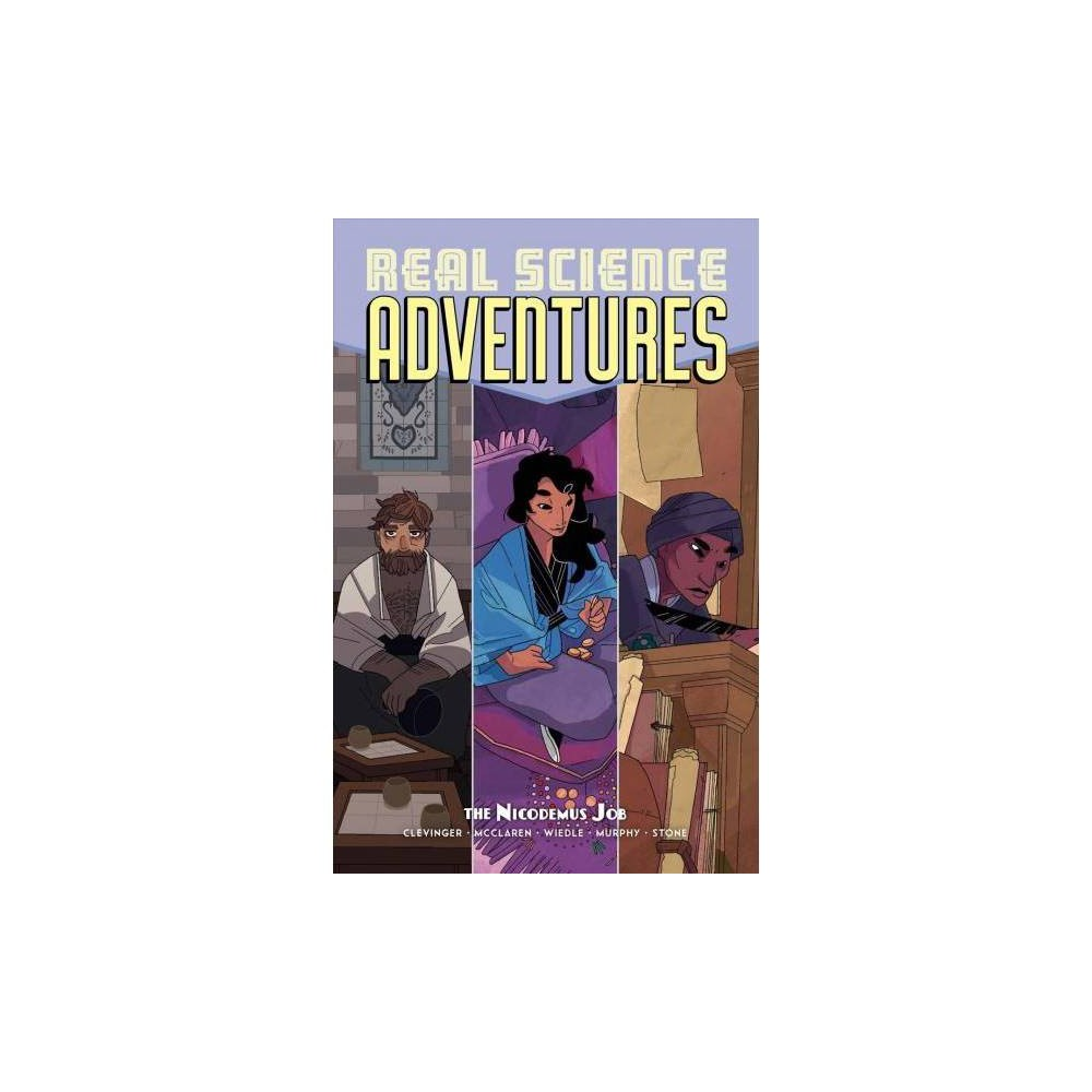 Real Science Adventures : The Nicodemus Job - by Brian Clevinger (Paperback)