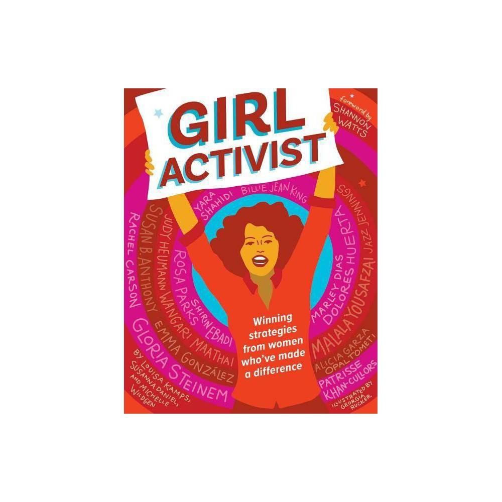 Girl Activist Generation Girl By Louisa Kamps Susanna Daniel Michelle Wildgen Paperback