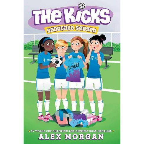 Sabotage Season - (Kicks) by  Alex Morgan (Hardcover) - image 1 of 1