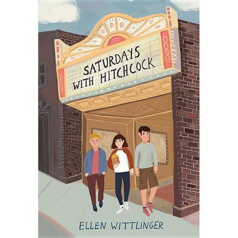 Saturdays with Hitchcock - by  Ellen Wittlinger (Hardcover) - image 1 of 1