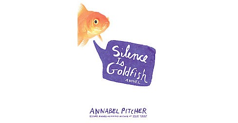 Silence Is Goldfish (Hardcover) (Annabel Pitcher) - image 1 of 1