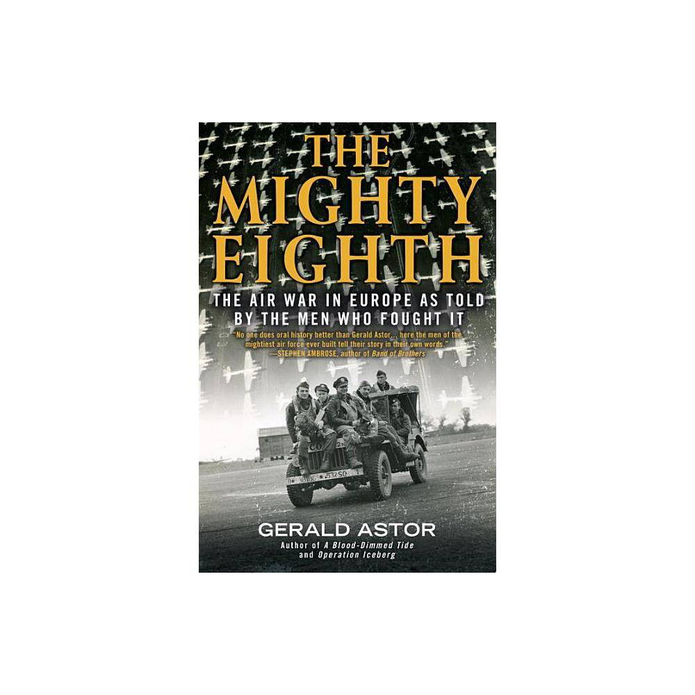 The Mighty Eighth By Gerald Astor Paperback