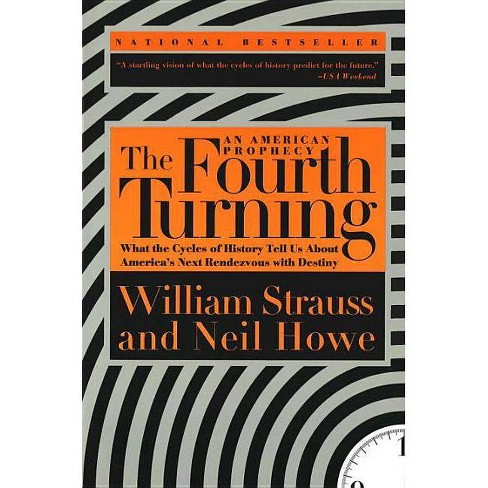 The Fourth Turning - by  William Strauss & Neil Howe (Paperback) - image 1 of 1