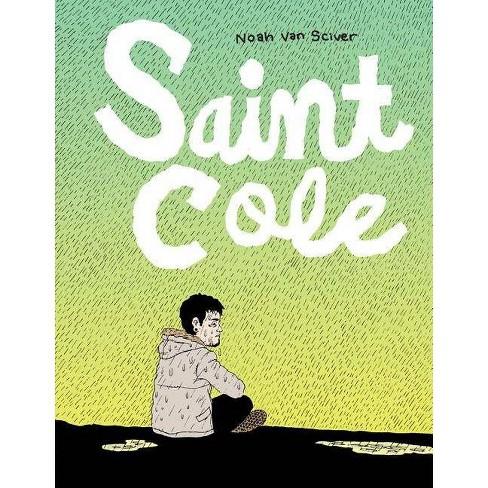 Saint Cole - by  Noah Van Sciver (Paperback) - image 1 of 1